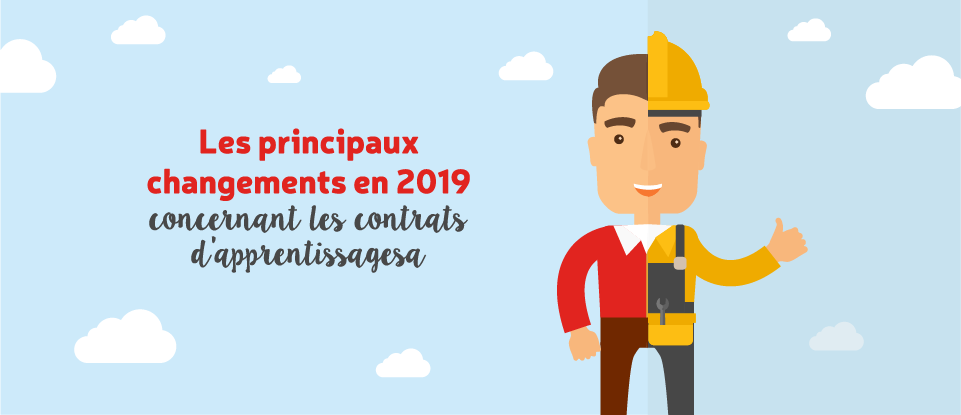 Les principaux changements en 2019 concernant les contrats d'apprentissages